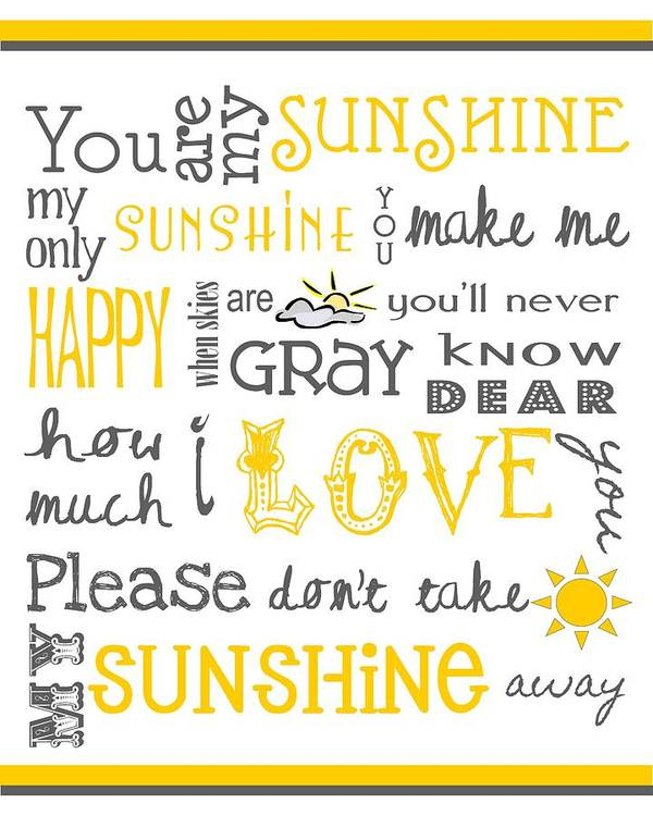 Baby Print featuring the digital art You Are My Sunshine Poster by Jaime Friedman