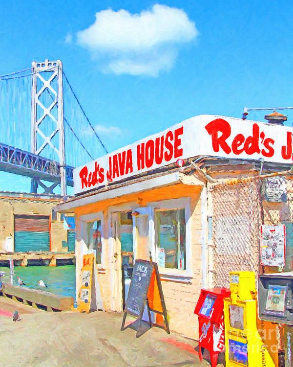 San Francisco Print featuring the photograph Reds Java House And The Bay Bridge At San Francisco Embarcadero by Wingsdomain Art and Photography