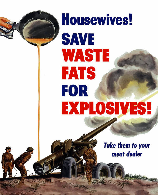 World War 2 Print featuring the painting Housewives - Save Waste Fats For Explosives by War Is Hell Store
