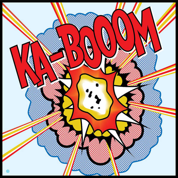 Pop Art Print featuring the painting Ka-booom by Gary Grayson