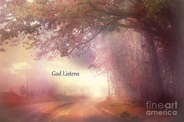 Inspirational Nature Fine Art Print featuring the photograph Inspirational Nature Landscape - God Listens - Dreamy Ethereal Spiritual And Religious Nature Photo by Kathy Fornal