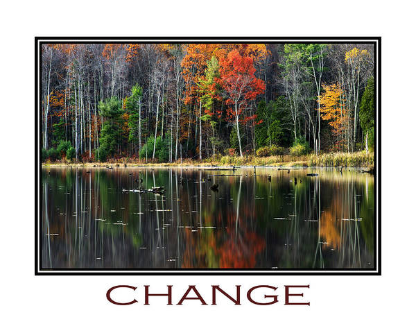 Inspirational Print featuring the digital art Change Inspirational Poster Art by Christina Rollo