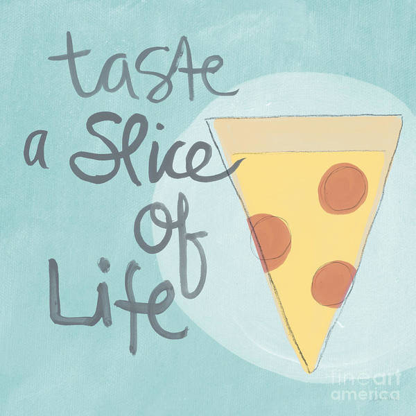 Pizza Print featuring the painting Slice Of Life by Linda Woods