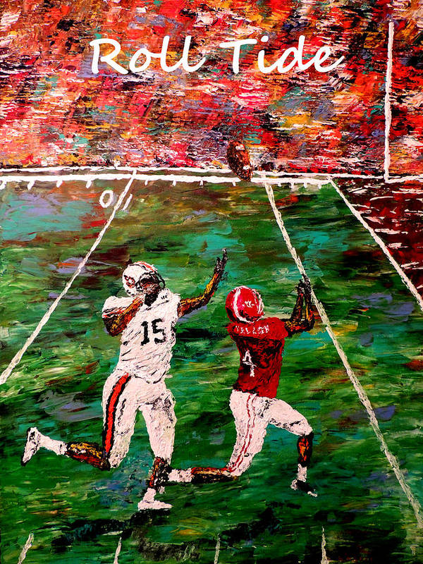 Alabama Print featuring the painting The Final Yard Roll Tide by Mark Moore