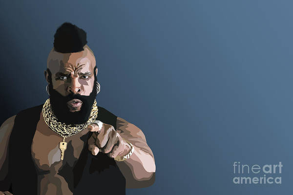 Mr T Print featuring the digital art 107. Pity The Fool by Tam Hazlewood