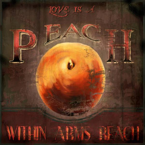 Peach Print featuring the digital art Love Is A Peach by Joel Payne