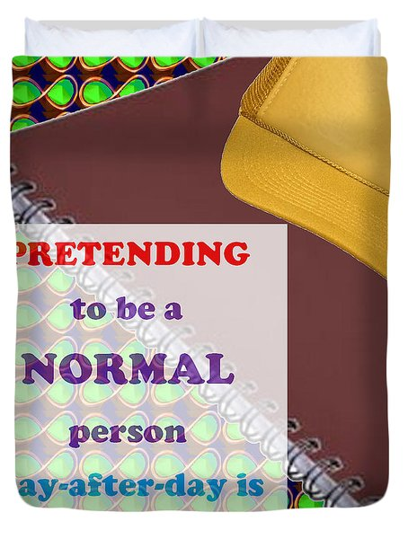 Pretending Normal Comedy Jokes Artistic Quote Images Textures Patterns Background Designs  And Colo Duvet Cover by Navin Joshi