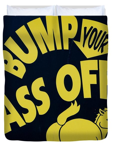 Bump Your Ass Off Duvet Cover by Rob Hans