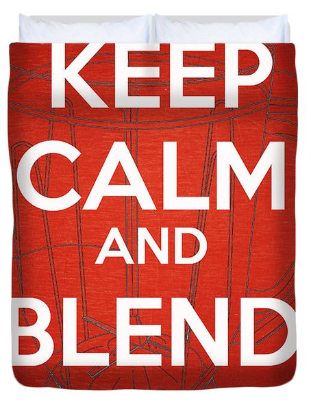 Keep Calm And Blend On Duvet Cover by Edward Fielding