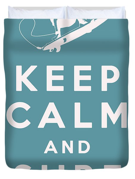 Keep Calm and Surf On Duvet Cover by Nomad Art And  Design
