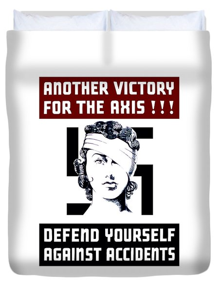 Another Victory For The Axis Defend Yourself Against Accidents Duvet Cover by War Is Hell Store