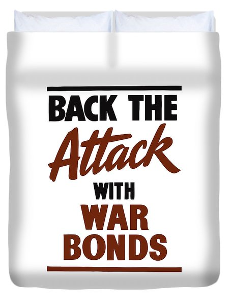Back The Attack With War Bonds  Duvet Cover by War Is Hell Store