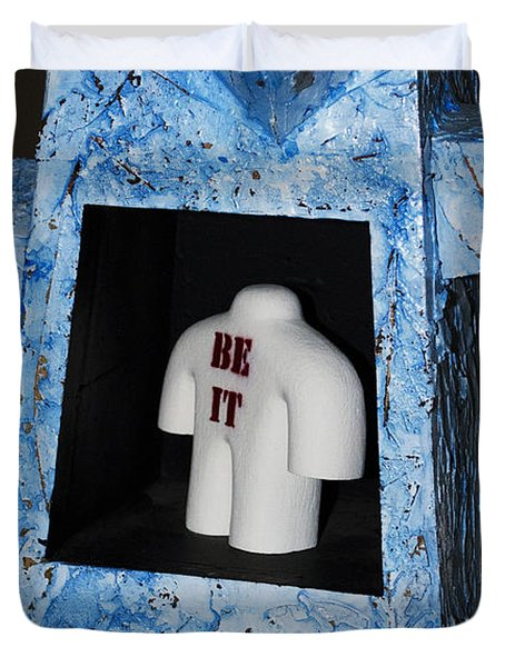 Be It Duvet Cover by Daniel P Cronin