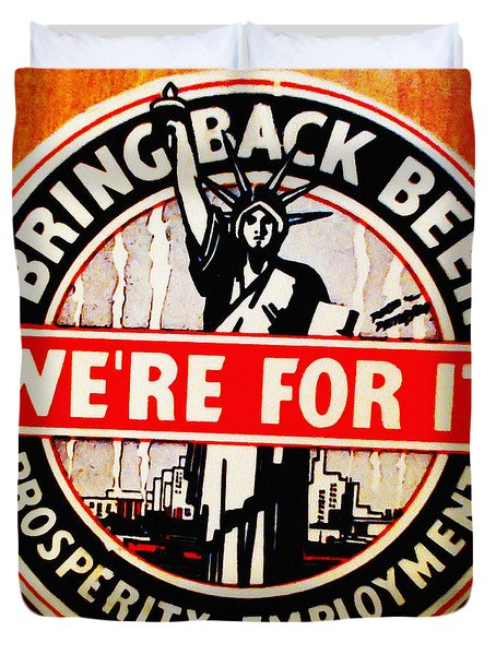 Bring Back Beer - We're For It Duvet Cover by Digital Reproductions