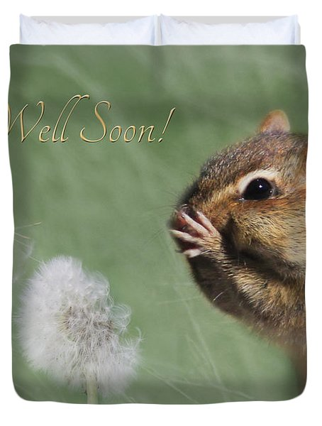 Chippy Get Well Soon Duvet Cover by Lori Deiter