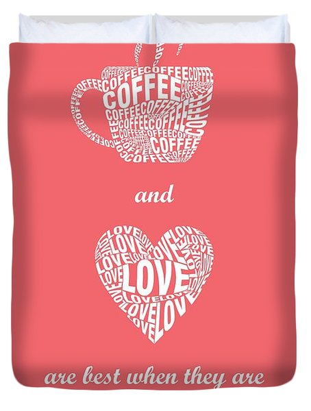 Coffee Love Quote Typographic Print Art Duvet Cover by Lab No 4 - The Quotography Department