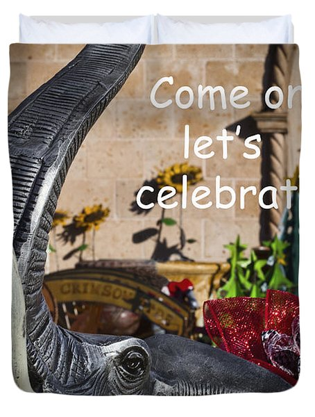 Come On Let's Celebrate Duvet Cover by Kathy Clark