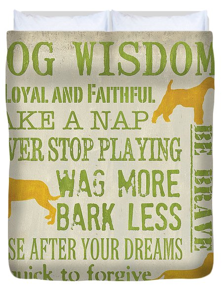 Dog Wisdom Duvet Cover by Debbie DeWitt
