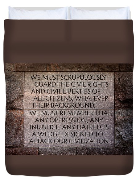 Franklin Delano Roosevelt Memorial Civil Rights Quote Duvet Cover by John Cardamone