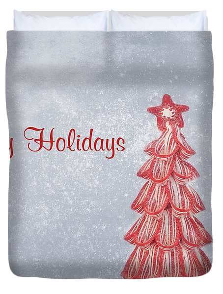 Happy Holidays Duvet Cover by Kim Hojnacki