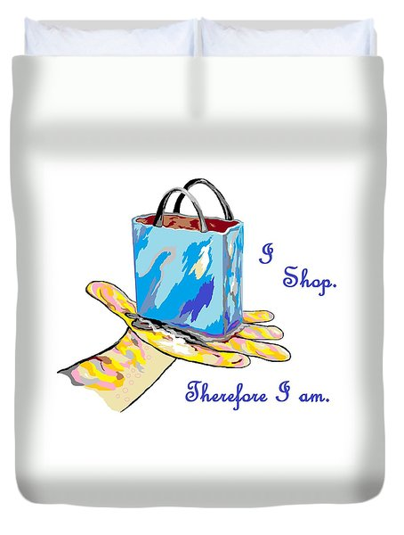 I Shop Therefore I Am Duvet Cover by Eloise Schneider