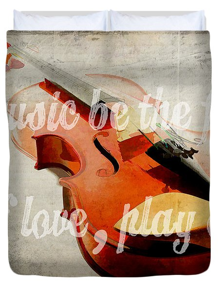 If Music Be The Food Of Love Play On Duvet Cover by Edward Fielding