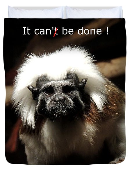 It Can Be Done  Duvet Cover by Mark Moore