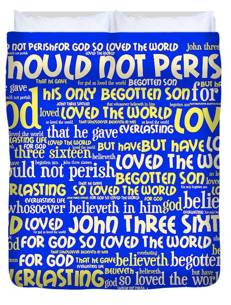 John 3-16 20130622 Duvet Cover by Wingsdomain Art and Photography
