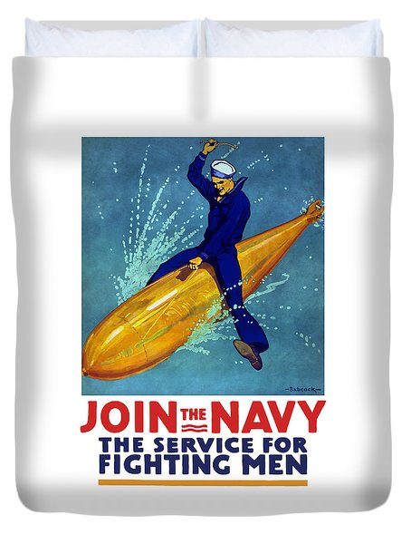 Join The Navy The Service For Fighting Men  Duvet Cover by War Is Hell Store