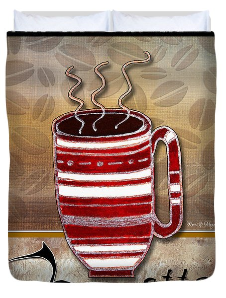 Kitchen Cuisine Hot Cuppa Coffee Cup Mug Latte Drink by Romi and Megan Duvet Cover by Megan Duncanson