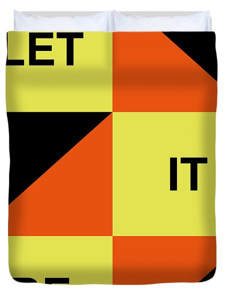 Let It Be Poster Duvet Cover by Naxart Studio