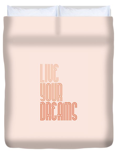 Live Your Dreams Wall Decal Wall Words Quotes, Poster Duvet Cover by Lab No 4 - The Quotography Department