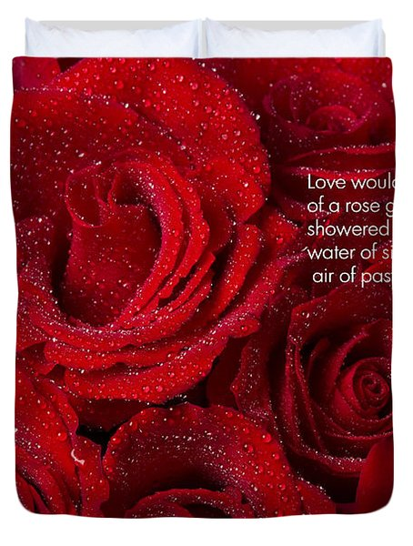 Love Would Never Be a Promise of a Rose Garden Duvet Cover by James BO  Insogna