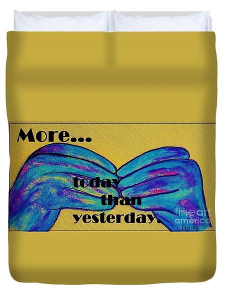 More Today Than Yesterday - American Sign Language Duvet Cover by Eloise Schneider