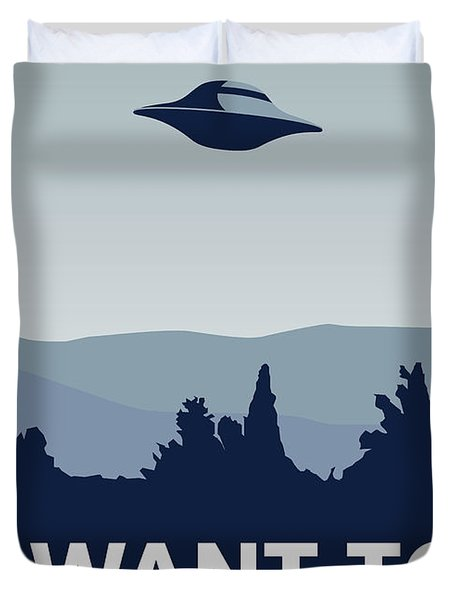 My I Want To Believe Minimal Poster-xfiles Duvet Cover by Chungkong Art