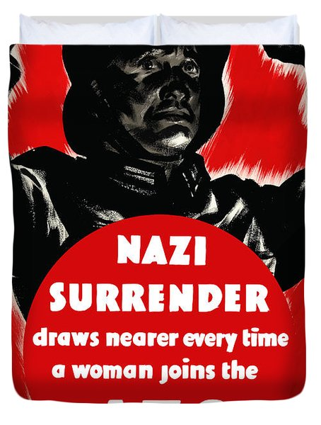 Nazi Surrender Draws Nearer Every Time A Woman Joins The Ats Duvet Cover by War Is Hell Store