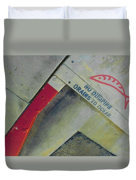 No Dumping - Drains To Ocean No 1 Duvet Cover by Ben and Raisa Gertsberg