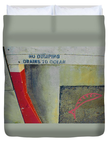 No Dumping - Drains To Ocean No 2 Duvet Cover by Ben and Raisa Gertsberg
