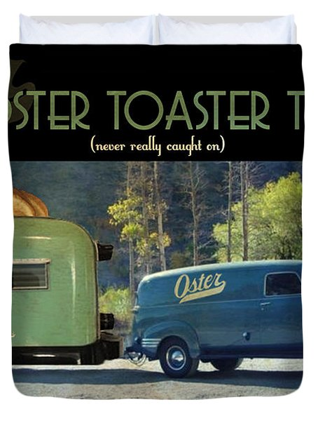 Oster Toaster Trailer Duvet Cover by Tim Nyberg