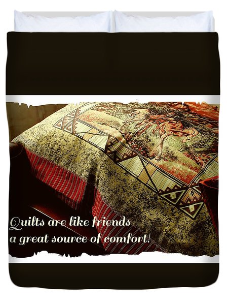 Quilts Are Like Friends A Great Source Of Comfort Duvet Cover by Barbara Griffin