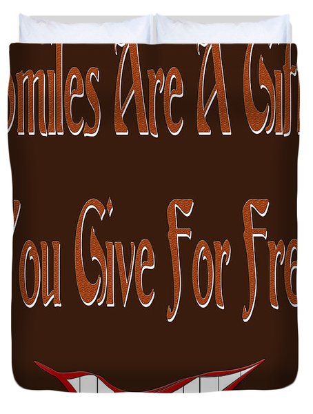 Smiles Are A Gift You Give For Free Duvet Cover by Andee Design