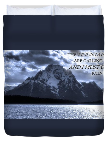 The Mountains Are Calling John Muir Duvet Cover by Dan Sproul