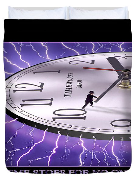 Time Stops For No One Duvet Cover by Mike McGlothlen