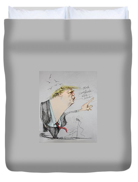 Trump In A Mission....much Ado About Nothing. Duvet Cover by Ylli Haruni