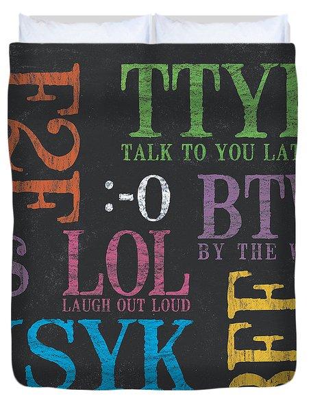 Tween Textspeak 4 Duvet Cover by Debbie DeWitt