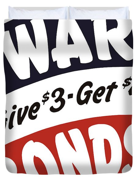 War Bonds Give 3 Get 4 Duvet Cover by War Is Hell Store