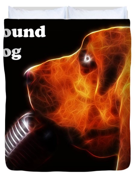 You Ain't Nothing But A Hound Dog - Dark - Electric - With Text Duvet Cover by Wingsdomain Art and Photography