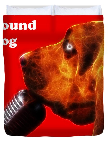 You Ain't Nothing But A Hound Dog - Red - Electric - With Text Duvet Cover by Wingsdomain Art and Photography