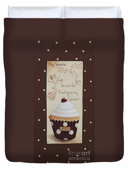 You Are The Frosting On My Cupcake Duvet Cover by Catherine Holman