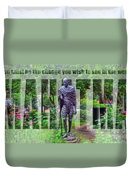 You Must Be The Change You Wish To See In The World Duvet Cover by Nishanth Gopinathan